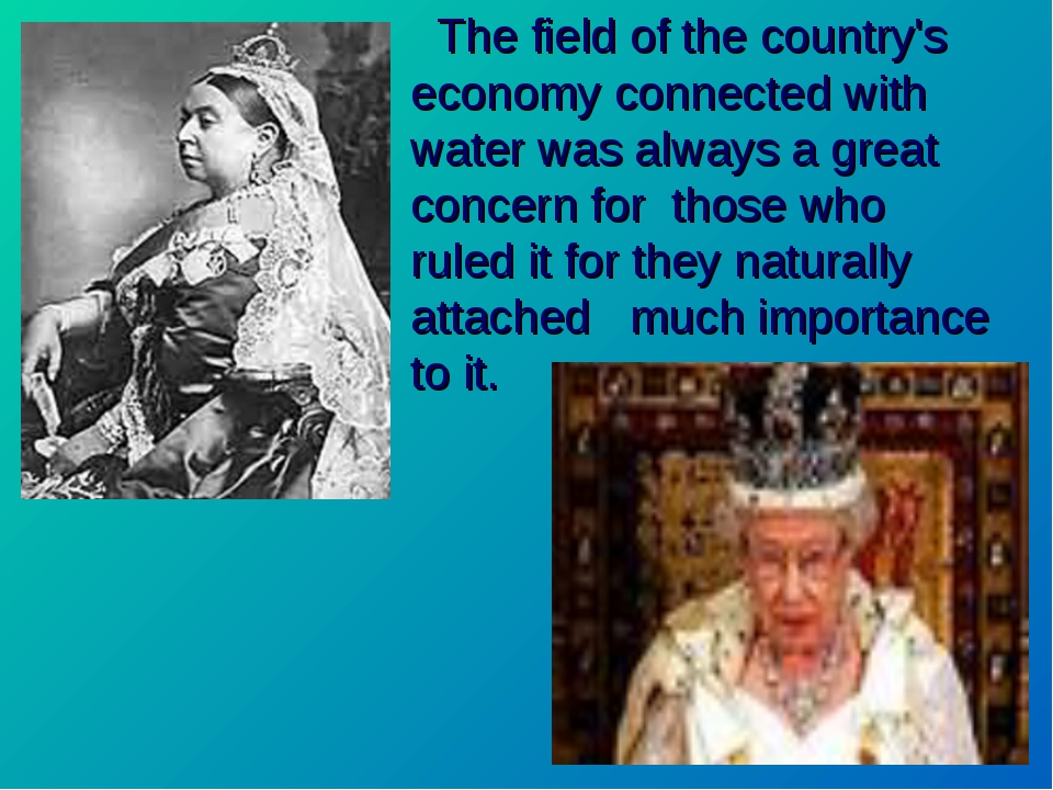 The field of the country's economy connected with water was always a great c...
