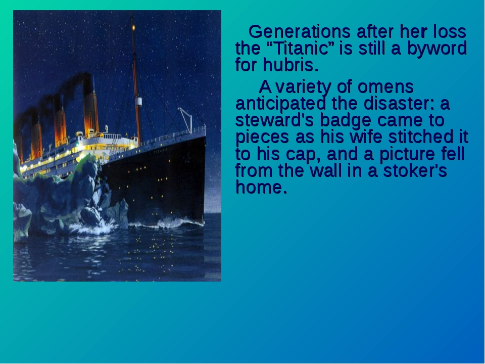 """Generations after her loss the""""Titanic"""" is still a byword forhubris. A var..."""