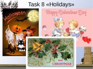 "Task 8 «Holidays» МОБУ ""Дружбинская СОШ"" Учитель английского языка Матушкина"