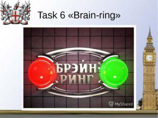 "Task 6 «Brain-ring» МОБУ ""Дружбинская СОШ"" Учитель английского языка Матушкин"