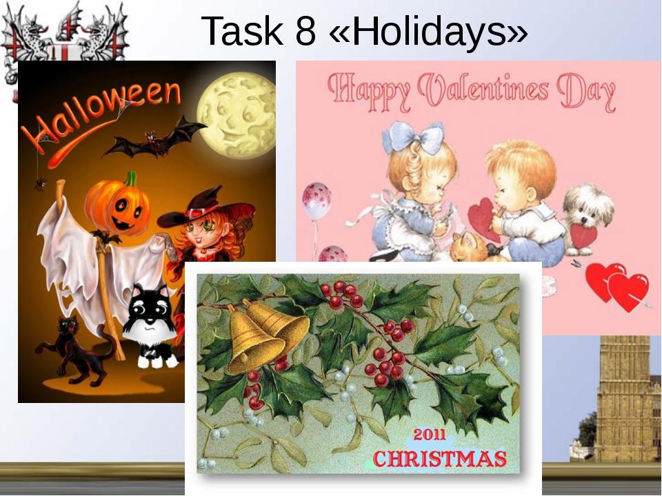 "Task 8 «Holidays» МОБУ ""Дружбинская СОШ"" Учитель английского языка Матушкина..."
