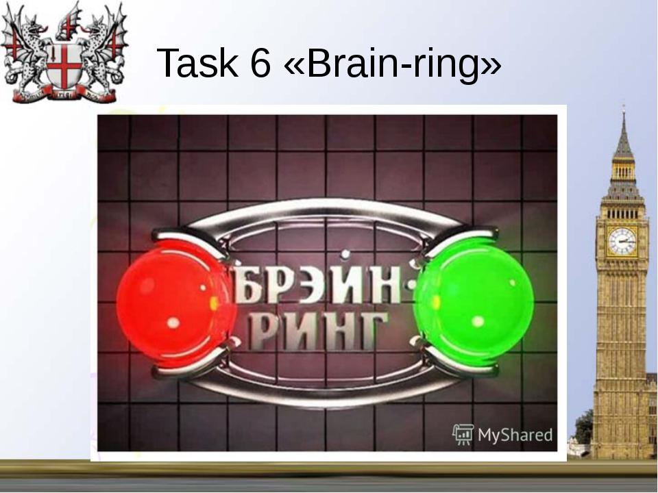 "Task 6 «Brain-ring» МОБУ ""Дружбинская СОШ"" Учитель английского языка Матушкин..."