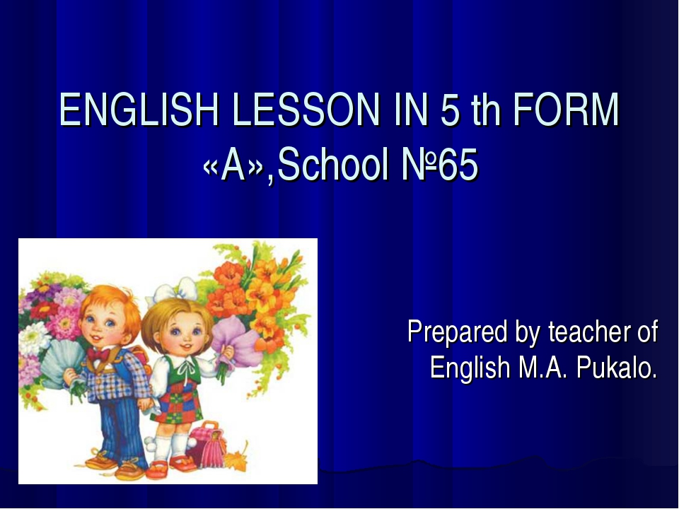 ENGLISH LESSON IN 5 th FORM «A»,School №65 Prepared by teacher of English M.A...