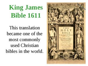 King James Bible 1611 This translation became one of the most commonly used C