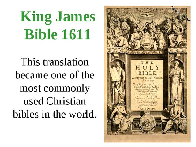 King James Bible 1611 This translation became one of the most commonly used C...