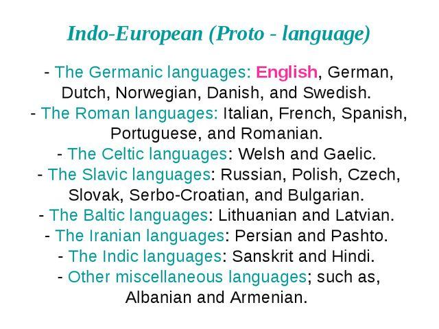 Indo-European (Proto - language) - The Germanic languages: English, German, D...