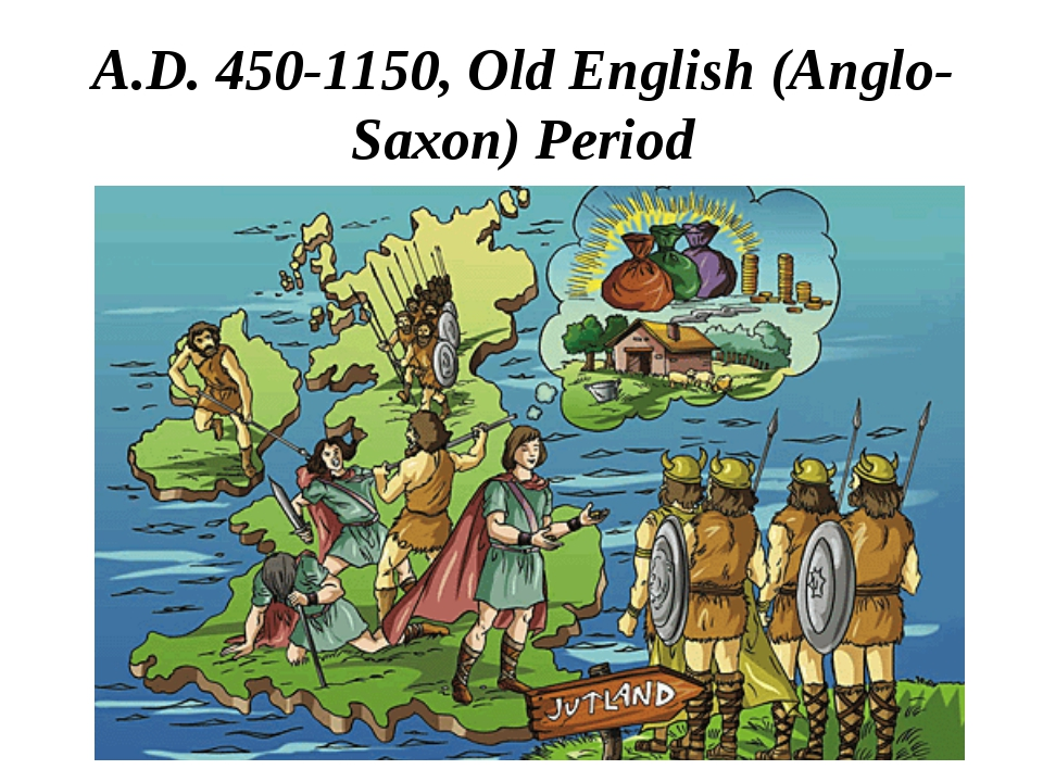 A.D. 450-1150, Old English (Anglo-Saxon) Period
