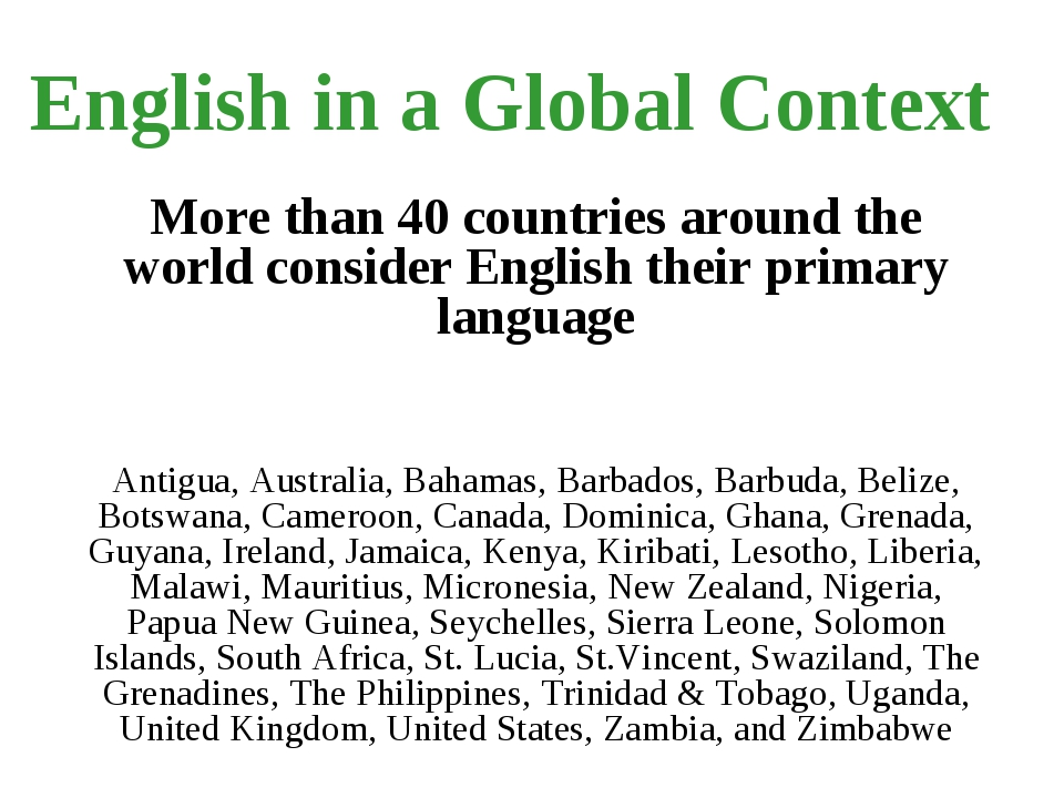 English in a Global Context More than 40 countries around the world consider...