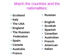 Match the countries and the nationalities: Russian English Scottish Spanish C