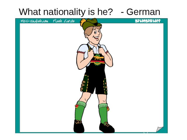 What nationality is he? - German