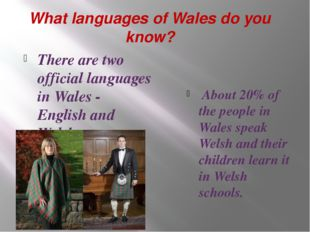 What languages of Wales do you know? There are two official languages in Wale