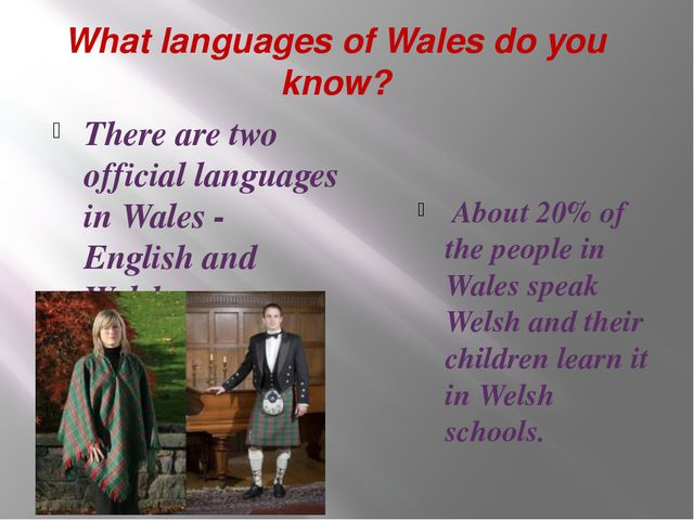 What languages of Wales do you know? There are two official languages in Wale...