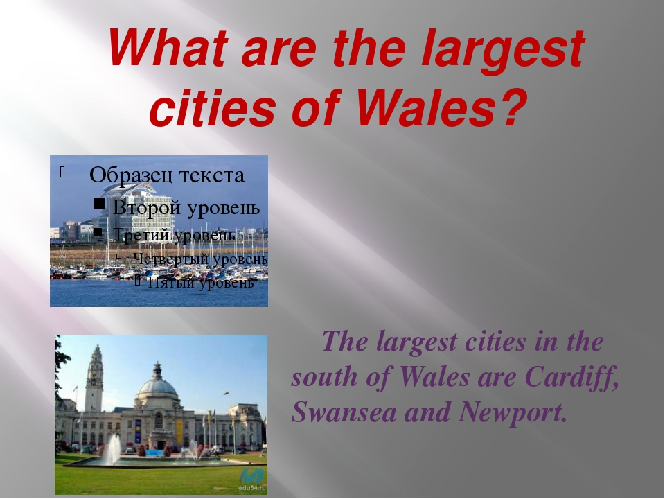What are the largest cities of Wales? The largest cities in the south of Wal...