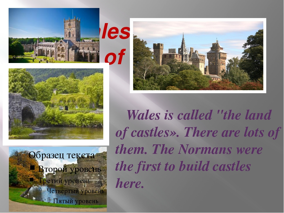 "Is Wales called «the land of castles»? Wales is called ""the land of castles»..."