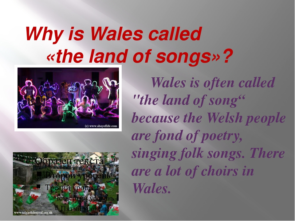 "Why is Wales called «the land of songs»? Wales is often called ""the land of..."