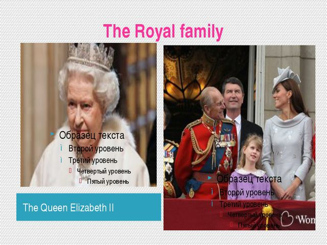 The Royal family The Queen Elizabeth II