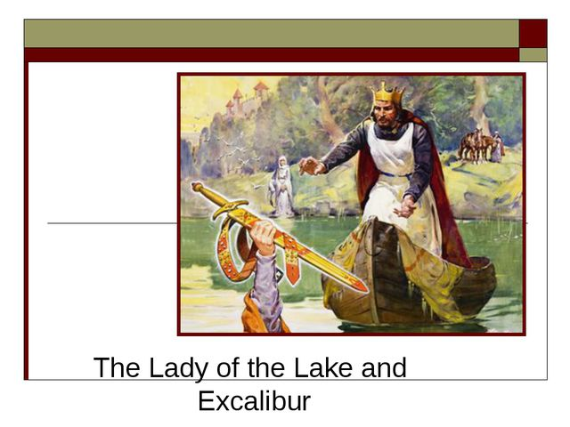 The Lady of the Lake and Excalibur