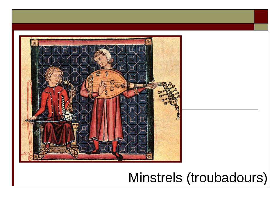 Minstrels (troubadours)