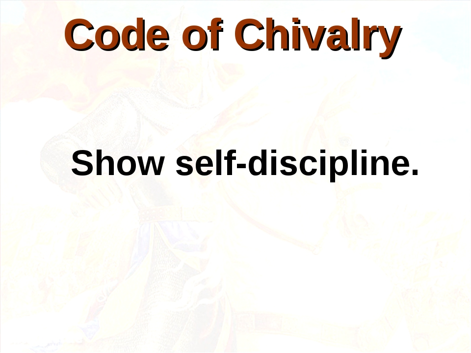 Show self-discipline. Code of Chivalry