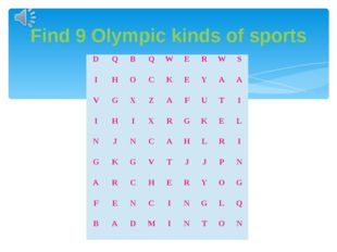 Find 9 Olympic kinds of sports D Q B Q W E R W S I H O C K E Y A A V G X Z A
