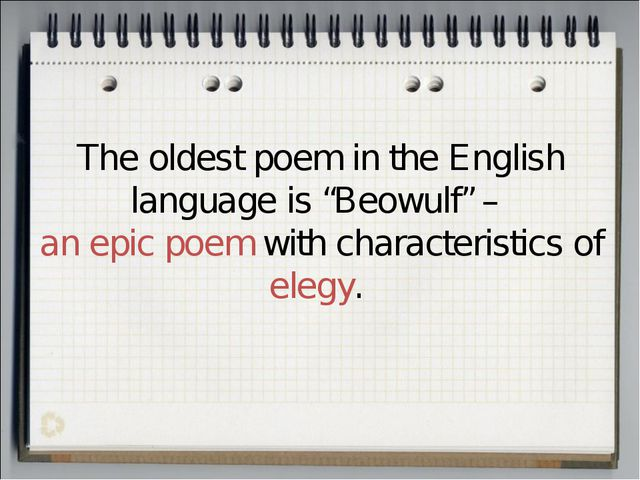 "The oldest poem in the English language is ""Beowulf"" – an epic poem with char..."