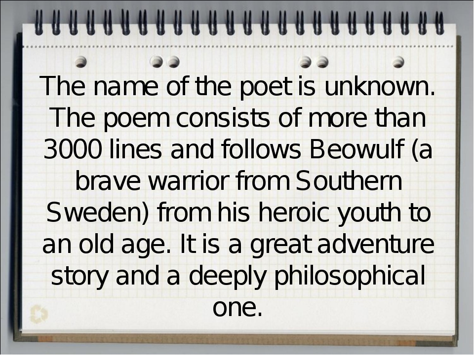 The name of the poet is unknown. The poem consists of more than 3000 lines an...