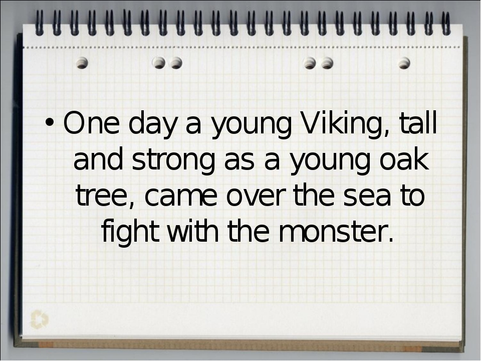 One day a young Viking, tall and strong as a young oak tree, came over the se...