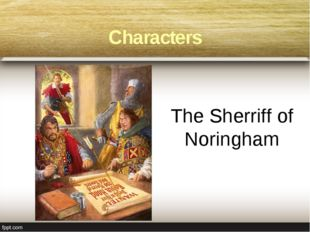 The Sherriff of Noringham Characters