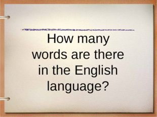 How many words are there in the English language?