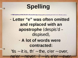 "Spelling Letter ""e"" was often omitted and replaced with an apostrophe (despis"