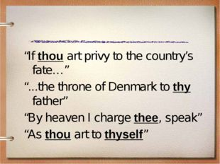 """If thou art privy to the country's fate…"" ""...the throne of Denmark to thy f"