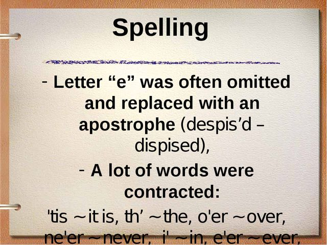 "Spelling Letter ""e"" was often omitted and replaced with an apostrophe (despis..."