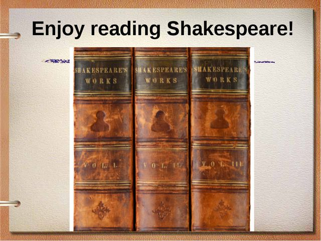 Enjoy reading Shakespeare!
