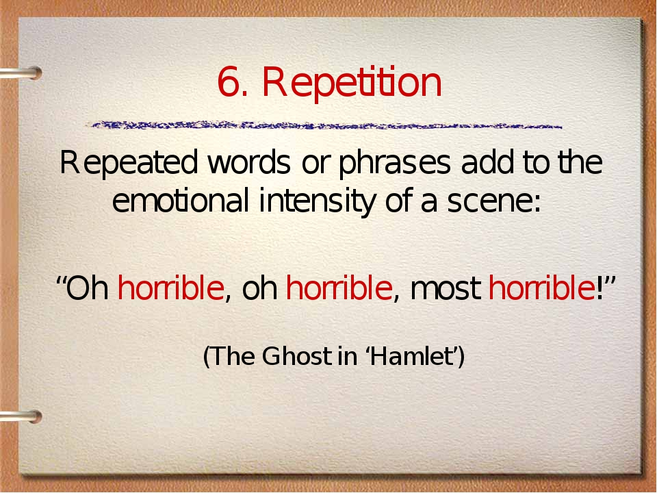 "6. Repetition ""Oh horrible, oh horrible, most horrible!"" (The Ghost in 'Hamle..."
