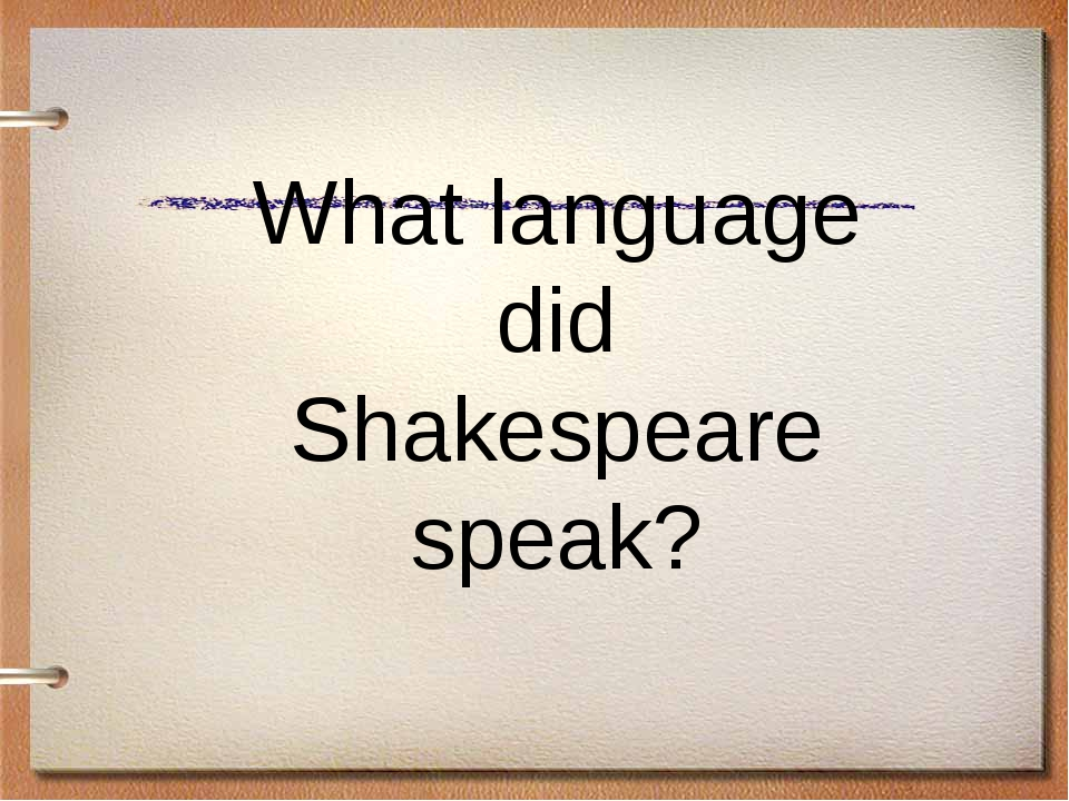 What language did Shakespeare speak?