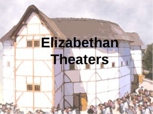 Elizabethan Theaters