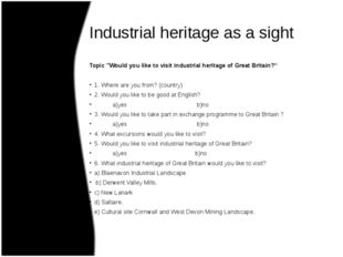 """Industrial heritage as a sight Topic """"Would you like to visit industrial heri"""