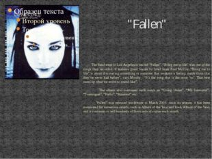 """Fallen"" The band went to Los Angeles to record ""Fallen"". ""Bring me to life"""