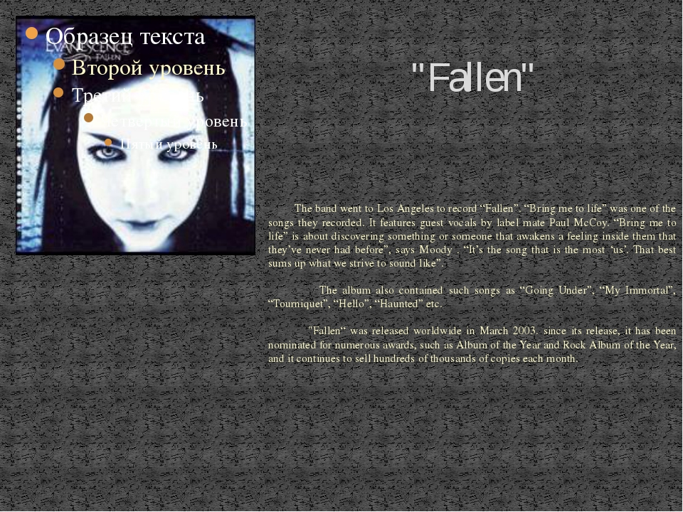 """Fallen"" The band went to Los Angeles to record ""Fallen"". ""Bring me to life""..."