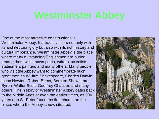 Westminster Abbey One of the most attractive constructions is Westminster Abb...