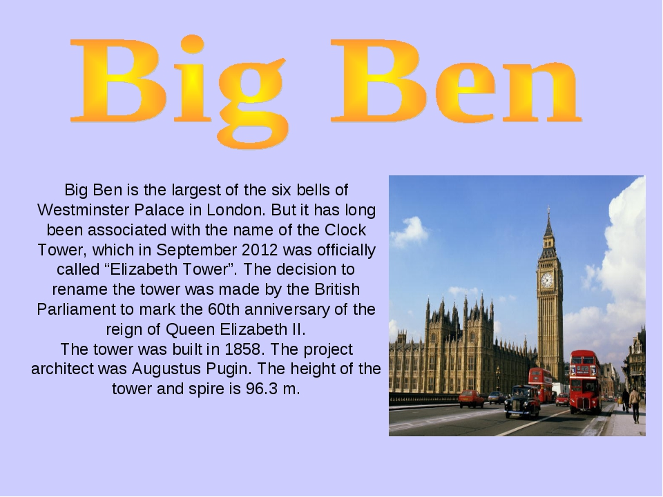 Big Ben is the largest of the six bells of Westminster Palace in London. But...