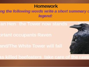 Homework Using the following words write a short summary of the legend:   Bra