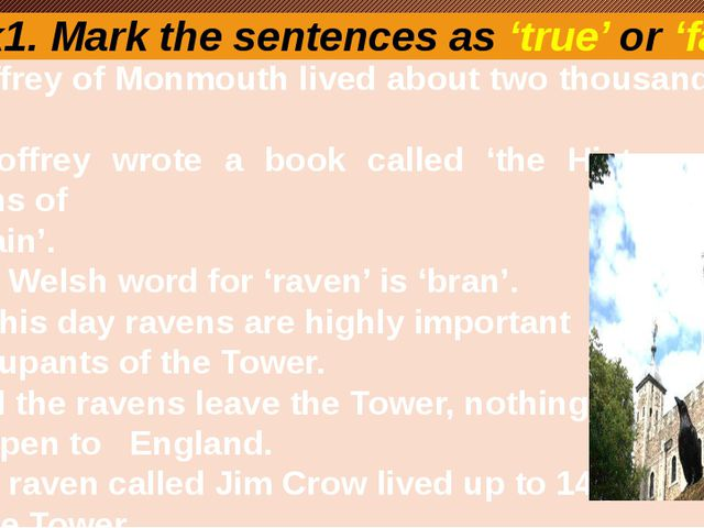 Task1. Mark the sentences as'true'or'false'. 1.Geoffrey of Monmouth lived abo...