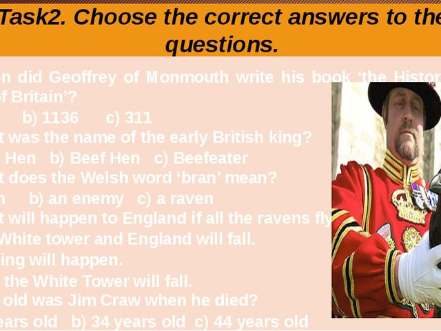 Task2. Choose the correct answers to the questions. 1. When did Geoffrey of M...