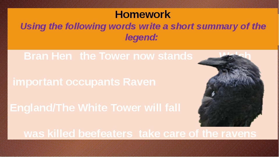 Homework Using the following words write a short summary of the legend:   Bra...