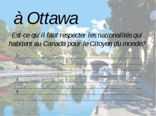 Est-ce qu'il faut respecter les nationalités qui habitent au Canada pour le C