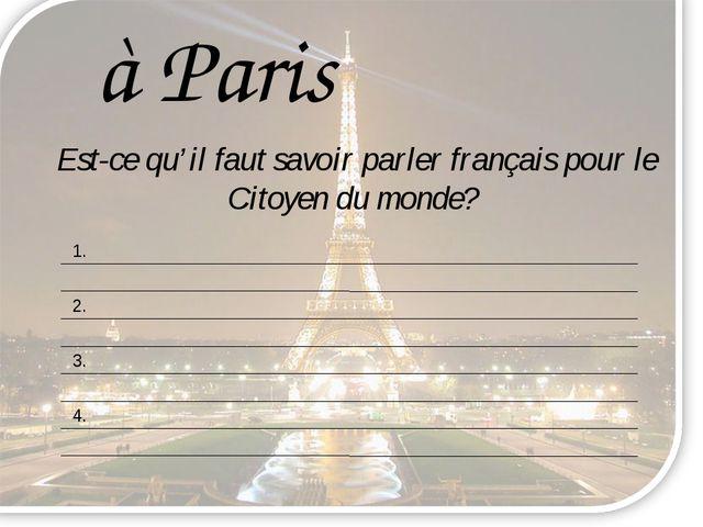 Est-ce qu'il faut savoir parler français pour le Citoyen du monde? à Paris 1....