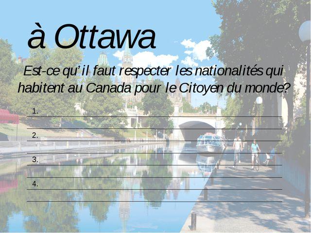 Est-ce qu'il faut respecter les nationalités qui habitent au Canada pour le C...