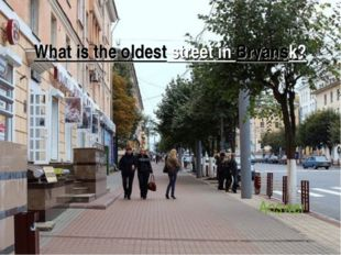 What is the oldest street in Bryansk? Answer