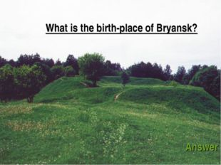What is the birth-place of Bryansk? Answer